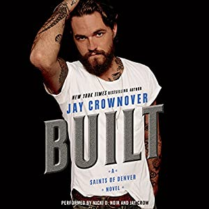 Built: Saints of Denver Audiobook by Jay Crownover Narrated by Nicki D. Noir, Jay Crow