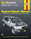 Kia Sorento Automotive Repair Manual: 2003-13 (Haynes Automotive Repair Manuals)