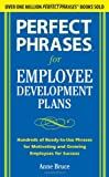 img - for Perfect Phrases for Employee Development Plans: Hundreds of Ready-To-Use Phrases for Motivating and Growing Emplyees for Success book / textbook / text book