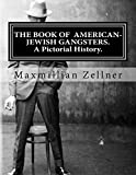 The Book of American-Jewish Gangsters: A Pictorial History.