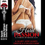 Hard Passion: 12 Stories of Rough Lust. A Mary Ann James Erotica Collection | Mary Ann James