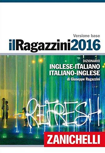 Il Ragazzini 2016 Dizionario inglese italiano italiano inglese Plus digitale Con aggiornamento online Con DVD  PDF
