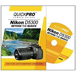 Nikon D5300 Beyond the Basics DVD by QuickPro Camera Guides