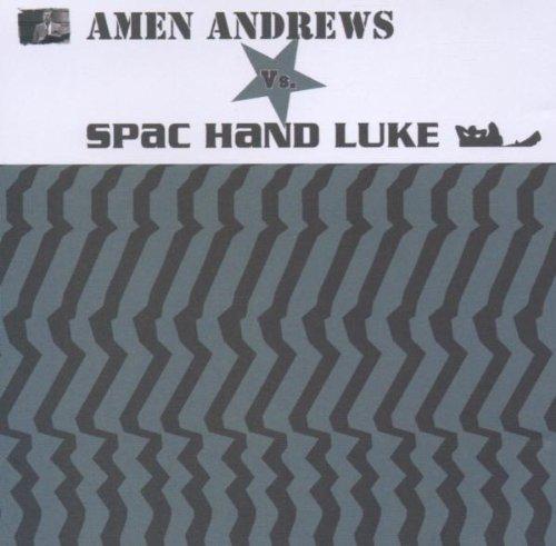 AMEN ANDREWS VS SPAC HAND LUKE