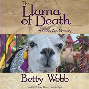 The Llama of Death: A Gunn Zoo Mystery, Book 3 | [Betty Webb]