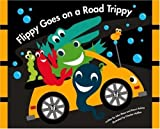 Flippy Goes on a Road Trippy (Flippy and Friends) [Hardcover]