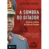 A sombra do ditador: memórias políticas do Chile sob Pinochet