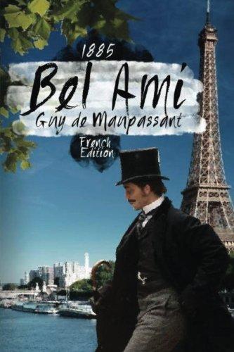 Bel-Ami 1885:  [de Maupassant, Guy] (Tapa Blanda)