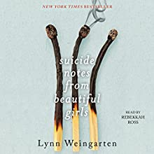 Suicide Notes from Beautiful Girls | Livre audio Auteur(s) : Lynn Weingarten Narrateur(s) : Rebekkah Ross