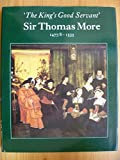 img - for King's Good Servant, Sir Thomas More: Catalogue of an Exhibition at the National Portrait Gallery book / textbook / text book