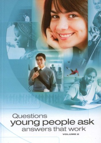 Questions Young People Ask, Answers That Work (Volume 2)