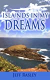 Islands in My Dreams, a Memoir