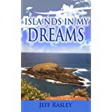 Islands in My Dreams, a Memoir (Memoirs of a Thoughtful Traveler Book 1) ~ Jeff Rasley