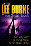 James Lee Burke James Lee Burke: Three Great Novels: Dixie City Jam, Burning Angel, Purple Cane Road
