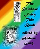 The Rainbow Fairy Tale Book (All twelve books with links to each story) (Folktale Collection)