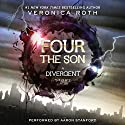 Four: The Son: A Divergent Story Audiobook by Veronica Roth Narrated by Aaron Stanford