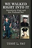 img - for We Walked Right Into It: Pennsbury High and the Vietnam War book / textbook / text book