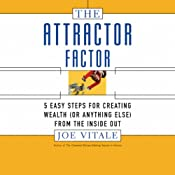 The Attractor Factor: Five Easy Steps for Creating Wealth from the Inside Out | [Joe Vitale]
