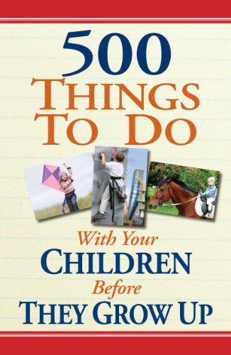 500 Things to Do With Your Children Before They Grow Up