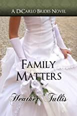 Family Matters (DiCarlo Brides book 4) (The DiCarlo Brides)