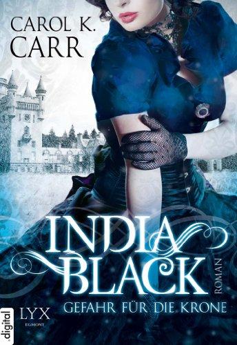 Carol K. Carr - India Black: Gefahr für die Krone