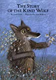 img - for The Story of the Kind Wolf by Peter Nickl (1988-04-01) book / textbook / text book