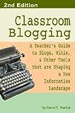 Classroom Blogging: 2nd Edition