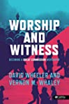 Worship and Witness: Becoming a Great...