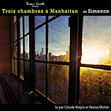Trois chambres à Manhattan   Livre audio Auteur(s) : Georges Simenon Narrateur(s) : Claude Piéplu, Vanina Michel