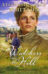 Watchers on the Hill - Stephanie Grace Whitson