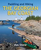 img - for Paddling and Hiking the Georgian Bay Coast by Kas Stone (Mar 14 2008) book / textbook / text book