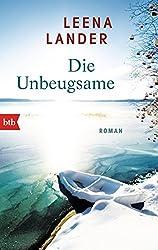 Die Unbeugsame: Roman
