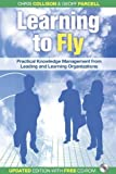 img - for Learning to Fly: Practical Knowledge Management from Leading and Learning Organizations (Business the...way) by Chris Collison (19-Nov-2004) Paperback book / textbook / text book