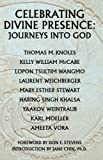 img - for Celebrating Divine Presence: Journeys into God book / textbook / text book
