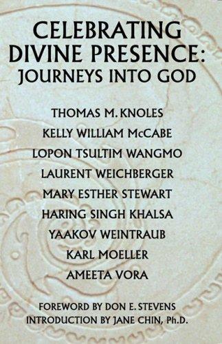 Celebrating Divine Presence: Journeys into God