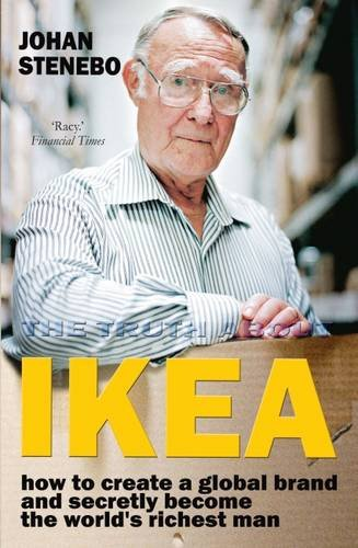 the-truth-about-ikea-how-to-create-a-global-brand-and-secretly-become-the-worlds-richest-man