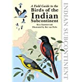 A Field Guide to the Birds of the Indian Subcontinentby Krys Kazmierczak
