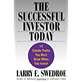 The Successful Investor Today: 14 Simple Truths You Must Know When You Investby Larry E. Swedroe