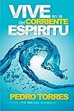 Vive en la Corriente del Espíritu (Spanish Edition)