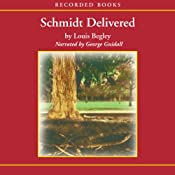 Schmidt Delivered | [Louis Begley]