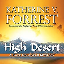 High Desert: A Kate Delafield Mystery (       UNABRIDGED) by Katherine V. Forrest Narrated by Lauren Fortgang
