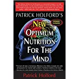 New Optimum Nutrition for the Mindby Patrick Holford