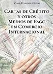 CARTAS DE CREDITO Y OTROS MEDIOS DE P...