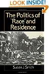 Politics of Race and Residence: Citiz...