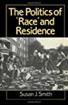 The Politics of Race and Residence: C...