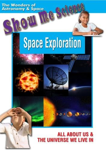 Show Me Science: Astronomy & Space - Space Exploration