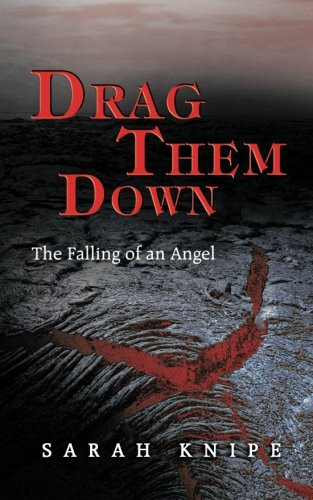 Drag Them Down: The Falling Of An Angel