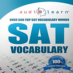 2013 SAT Vocabulary AudioLearn: The Top 500 Vocabulary Words You Must Know For the New SAT! | [SAT Test Prep Team]