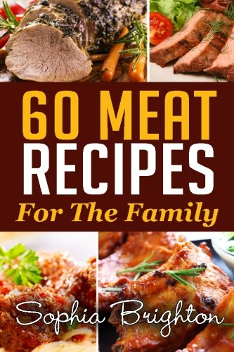 60  Meat Recipes: For The Family (Easy Recipes) (Exotic Chickens compare prices)