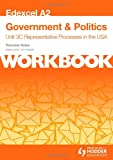 Edexcel A2 Government & Politics Unit 3C Workbook: Representative Processes in the USA